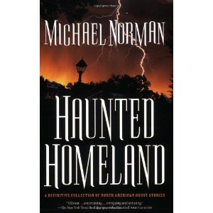 HAUNTED HOMELAND - MICHAEL NORMAN - TRUE GHOST STORIES
