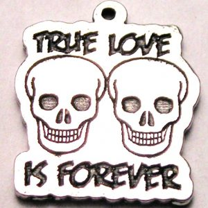 TRUE LOVE IS FOREVER SKULLS - CHARM