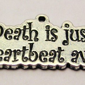 DEATH IS JUST A HEARTBEAT AWAY - CHARM