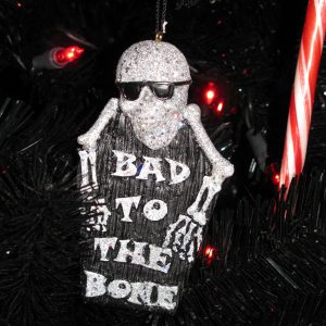 """BAD TO THE BONE"" CHRISTMAS / HALLOWEEN ORNAMENT"