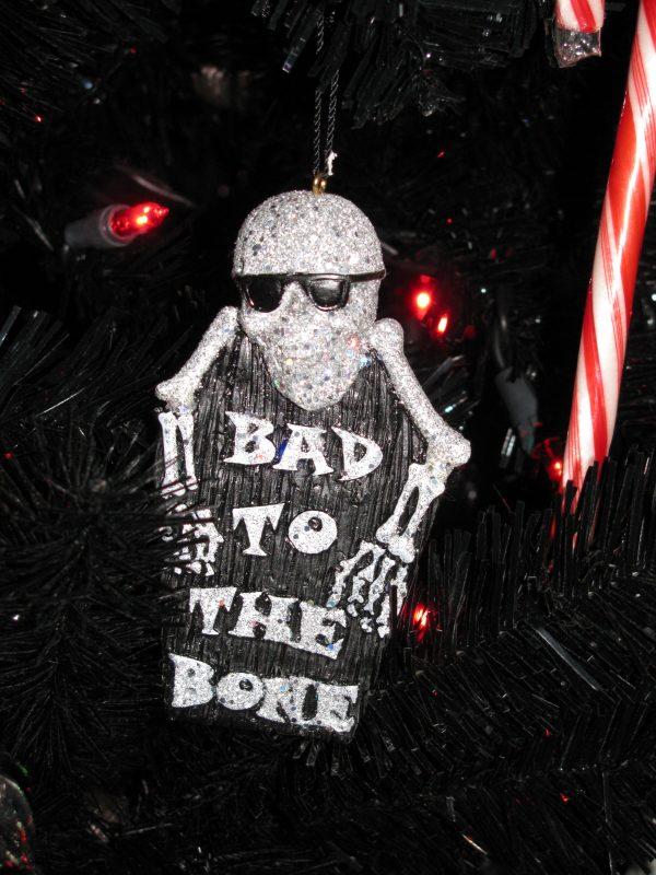 """BAD TO THE BONE"" CHRISTMAS / HALLOWEEN ORNAMENT"